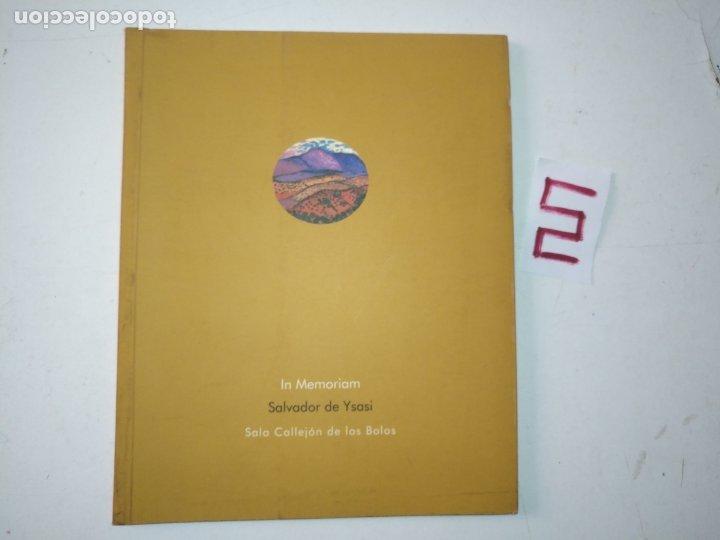 CATALOGO DE ARTE - SALVADOR DE YSASI . IN MEMORIAM , SAL CALLEJON DE BOLOS (Arte - Catálogos)