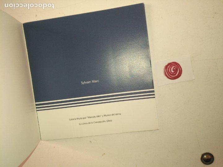 Arte: catalogo de arte - sylvain marc - a con donde por y para manolo - ayuntamiento de la linea cadiz - Foto 12 - 182363856
