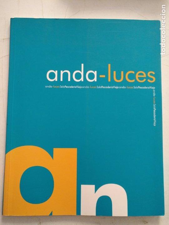 CATALOGO DE ARTE - ANDA LUCES ANDALUCES - DIVERSOS ARTISTAS VER ALGUNAS FOTOS (Arte - Catálogos)