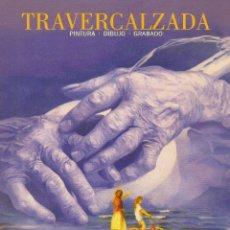 Arte: TRAVERCALZADA. PINTURA - DIBUJO - GRABADO. TRAVER NAVARRO, PAULA-GASCO SIDRO, ANTONIO. BANCAIXA1999. Lote 182498058
