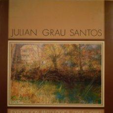 Arte: JULIÁN GRAU SANTOS. ANTOLÓGICA. 1955-1985. MAPFRE. . Lote 182944167
