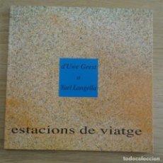 Arte: CATALOGO ARTE.ESTACIONS DE VIATGE.2007.D'UWE GEEST A YAEL LANGELLA.. Lote 183493266
