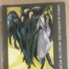 Arte: OBRAS MAESTRAS DEL MUSEO WUPPERTAL, DE MARÉES A PICASSO, FUNDACIÓN JUAN MARCH, 1986. Lote 183593182