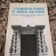 Arte: V EXPOSICIÓN DE INVIERNO DE ARTISTAS ALICANTINOS 1986. Lote 183597122