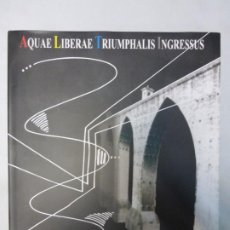 Arte: SUPERATIS DIFFICULTATIBUS, PACATIS OPINIONUM DESSIDIIS, AQUAE LIBERAE IN URBEM TRIUMPHALIS INGRESSUS. Lote 183727707
