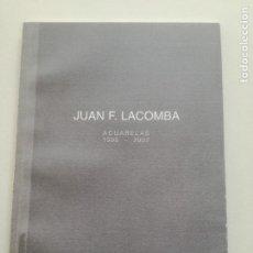 Arte: JUAN F. LACOMBA - ACUARELAS 1990 -2002 - CATALOGO GALERIA BIRIMBAO SEVILLA 2002. Lote 185977445