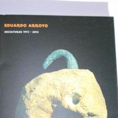 Arte: EDUARDO ARROYO ESCULTURAS 1973/2012. CAC MÁLAGA.22X 25CM. 142 PÁGINAS.PERFECTO.. Lote 186060707