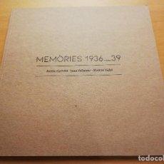 Arte: MEMÒRIES 1936 _ 39 (ANTONI GARRETA / JOAN VALLESPIR / MARCOS VIDAL). Lote 186093663