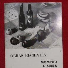 Arte: OBRAS RECIENTES MOMPOU. J. SERRA. MALLOL SUAZO. SALA PARÉS 1967. Lote 187391745