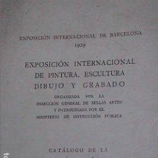 Arte: CATÁLOGO EXPOSICIÓN INTERNACIONAL DE PINTURA, ESCULTURA, DIBUJO Y GRABADO. 1929.BARCELONA.. Lote 188844016