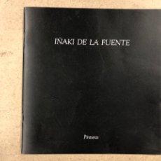 Art: IÑAKI DE LA FUENTE PINTURAS. CATÁLOGO EXPOSICIÓN EN SALA GARCÍA CASTAÑON (PAMPLONA) 1996. DEDICADO. Lote 190779192
