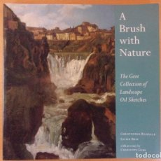 Arte: A BRUSH WITH NATURE / THE GERE COLLECTION OF LANDSCAPE OIL SKETCHES / 1999 / IDIOMA INGLES. Lote 190896671