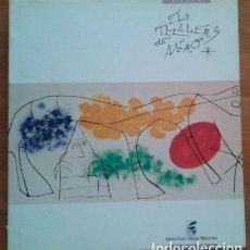 Arte: 1989Ó ELS TALLERS DE MIRÓ - CATÁLOGO EXPOSICIÓN PALAU ROBERT. Lote 191028372