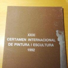 Arte: XXXI CERTAMEN INTERNACIONAL DE PINTURA I ESCULTURA (POLLENÇA, 1992). Lote 191848312