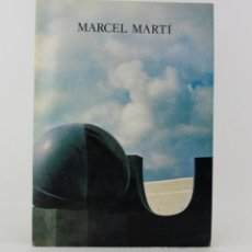 Arte: CATÁLOGO MARCEL MARTÍ, ESCULTURES, GRANS FORMATS, 1982, GALERIA MAEGHT, BARCELONA. 32X23CM. Lote 192137377