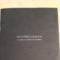 Arte: 1 CATÁLOGO DE ** PACO PÉREZ VALENCIA ** GALERIA ISABEL IGNACIO 2008...8 PAG.. Lote 192253805