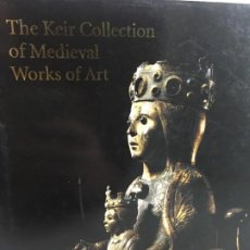 Arte: THE KEIR COLLECTION OF MEDIEVAL WORKS OF ART - SOTHEBYS - NEW YORK. CATALOGO 1997 SUBASTA. Lote 192412012
