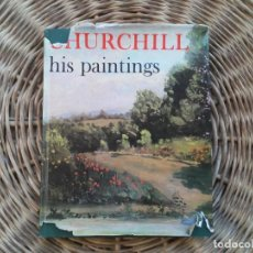 Arte: CHURCHILL HIS PAINTINGS LIBRO EN INGLÉS CON PINTURAS DE WINSTON CHURCHILL EDICIÓN DE 1967. Lote 192654727