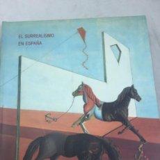 Arte: EL SURREALISMO EN ESPAÑA. MUSEO DE ARTE REINA SOFÍA 1994/95 ILUSTRADO. Lote 192774196