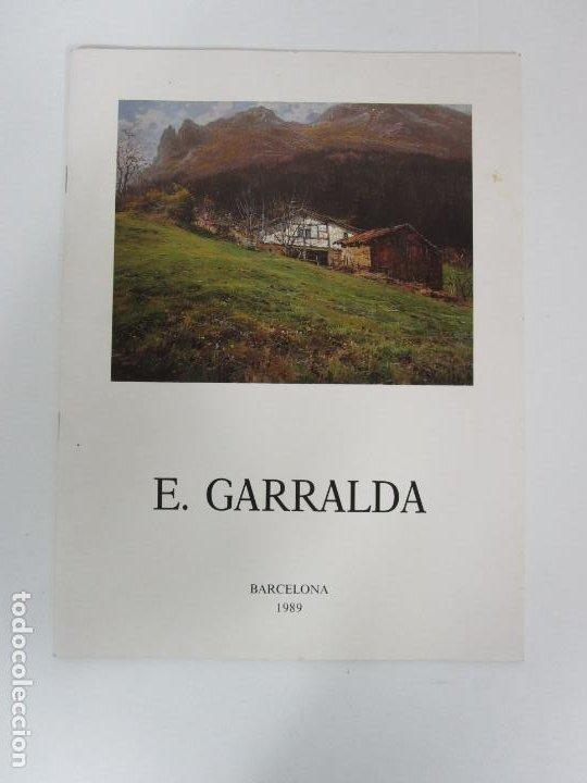 CATÁLOGO E. GARRALDA - GALERÍA DE ARTE LA PINACOTECA, BARCELONA - TEMPORADA 1989-90 (Arte - Catálogos)