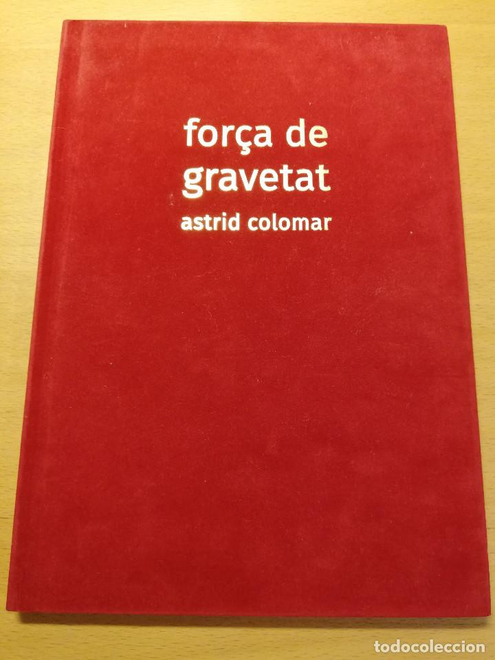 FORÇA DE GRAVETAT (ASTRID COLOMAR) (Arte - Catálogos)