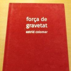 Arte: FORÇA DE GRAVETAT (ASTRID COLOMAR). Lote 193032625