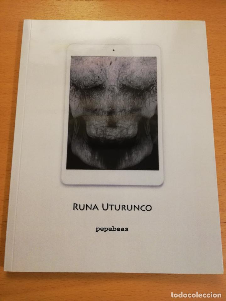 RUNA UTURUNCO. PEPEBEAS (Arte - Catálogos)