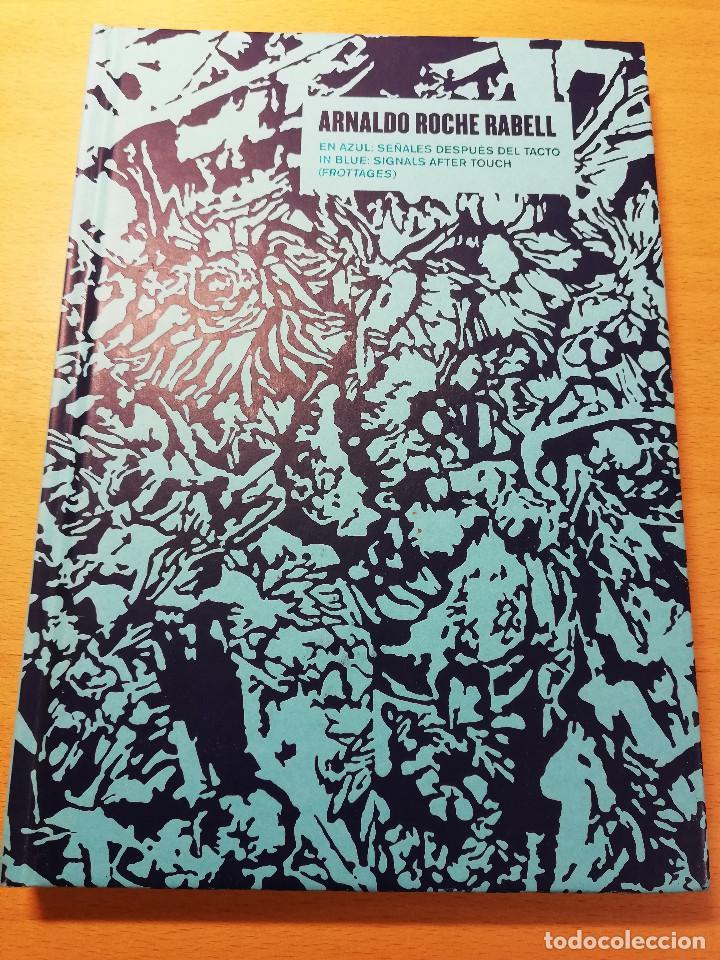 ARNALDO ROCHE RABELL. EN AZUL: SEÑALES DESPUÉS DEL TACTO / IN BLUE: SIGNALS AFTER TOUCH (FROTTAGES) (Arte - Catálogos)