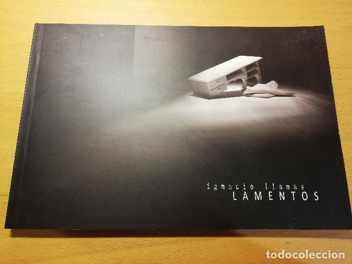 LAMENTOS. IGNACIO LLAMAS (FUNDACIÓN ANTONIO PÉREZ) (Arte - Catálogos)