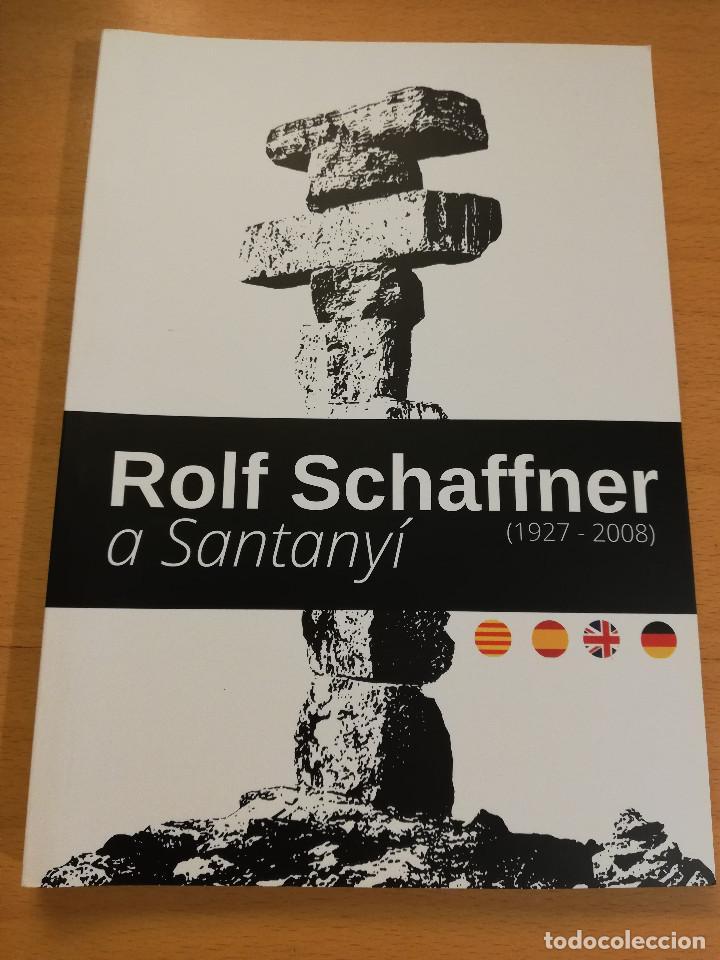 ROLF SCHAFFNER A SANTANYÍ (1927 - 2008) (Arte - Catálogos)