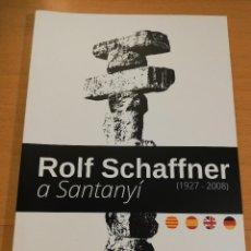 Arte: ROLF SCHAFFNER A SANTANYÍ (1927 - 2008). Lote 193239568