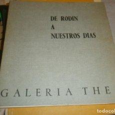 Arte: DE RODIN A NUESTROS DÍAS - GALERIA THEO 1971 - MEDIDA 18,5 X 17,5 CM. FOTOGRAFÍAS BLANCO Y NEGRO. Lote 194166461