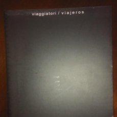 Arte: VIAGGIATORI / VIAJEROS. CENTRO CULTURAL SAN CLEMENTE. TOLEDO 2010-2011. Lote 194179335