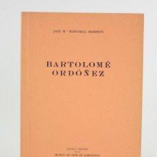 Arte: BARTOLOMÉ ORDÓÑEZ, JOSÉ Mª MADURELL MARIMÓN, 1948, MUSEOS DE ARTE DE BARCELONA. 24X17CM. Lote 194284468