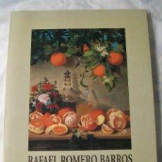 Arte: CATÁLOGO RAFAEL ROMERO BARROS 1832-1895 CÓRDOBA 1995. Lote 194395035
