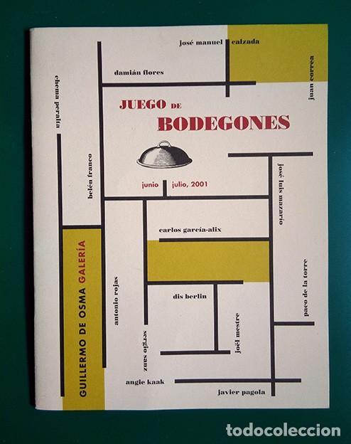 JUEGO DE BODEGONES. TEXTOS ANTONIO BONET Y ÁLVARO VILLACIEROS. GUILLERMO DE OSMA, 2001 (Arte - Catálogos)