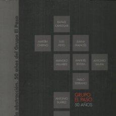 Arte: RAFAEL CANOGAR Y VV.AA. GRUPO EL PASO, 50 AÑOS.CÁCERES 2007, 159 PÁG.GRAN FORMATO. Lote 194536642