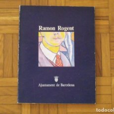 Arte: RAMON ROGENT. AJUNTAMENT DE BARCELONA. PALAU DE LA VIRREINA. 1984. BUEN ESTADO. 28X22 CM. . Lote 194569293