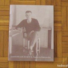 Arte: GASTON-LOUIS ROUX, L'ÈPOCA DE KAHNWEILER. GALERÍA JOAN GASPAR. BARCELONA. 2001. 93 PÁGINAS. . Lote 194569708