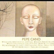 Arte: PEPE CANO. OCTUBRE 2003. ART GEA, GALERÍA DE ARTE. TORREMOLINOS. TARJETA. 21 X 10 CM.. Lote 194606036