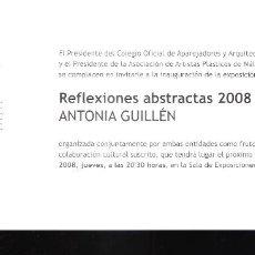 Arte: ANTONIA GUILLEN. REFLEXIONES ABSTRACTAS 2008. NOVIEMBRE 2008. APLAMA. TARJETA. 21X10 CM.. Lote 194610498