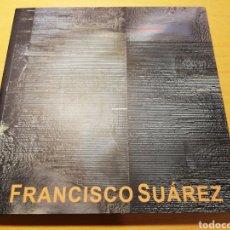 Arte: FRANCISCO SUÁREZ. PINTURAS 2001 / 2008. Lote 194689040
