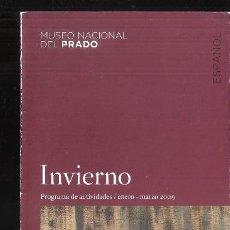 Arte: INVIERNO. PROGRAMA ACTIVIDADES. ENERO_MARZO 2009. MUSEO DEL PRADO. MADRID.DESPLEGABLE (8 CARAS).21 X. Lote 194711225