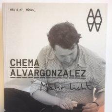Arte: CATÁLOGO EXPOSICIÓN CHEMA ALVARGONZALEZ - MÁS LUZ. Lote 194748368