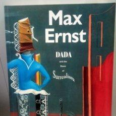 Arte: MAX ERNST: DADA AND THE DAWN OF SURREALISM - WILLIAM CAMFIELD - IDIOMA: INGLES. Lote 194756593
