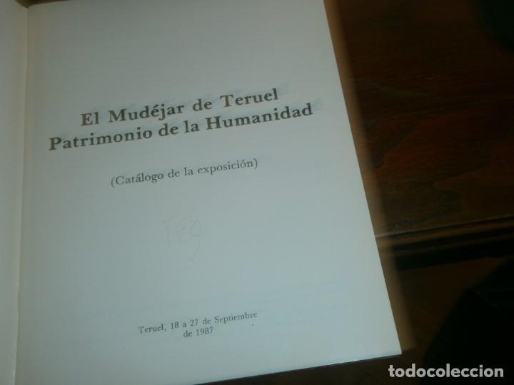 Arte: El Mudéjar de Teruel Patrimonio de la Humanidad 1987 Catálogo exposición 59 pg. medida 22.5X17.5 cm. - Foto 2 - 194781586