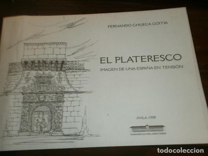 EL PLATERESCO IMAGEN DE UNA ESPAÑA EN TENSIÓN FERNANDO CHUECA GOITIA AVILA 1998 24X17 CM. (Arte - Catálogos)