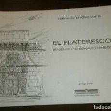 Arte: EL PLATERESCO IMAGEN DE UNA ESPAÑA EN TENSIÓN FERNANDO CHUECA GOITIA AVILA 1998 24X17 CM. . Lote 194781968