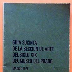 Arte: CASÓN DEL BUEN RETIRO: GUÍA SUCINTA DE LA SECCIÓN DE ARTE DEL SIGLO XIX - JOAQUÍN DE LA PUENTE -1977. Lote 194863312