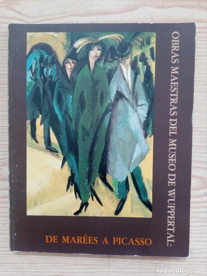 OBRAS MAESTRAS DEL MUSEO DE WUPPERTAL - DE MAREES A PICASSO - 1986 (Arte - Catálogos)